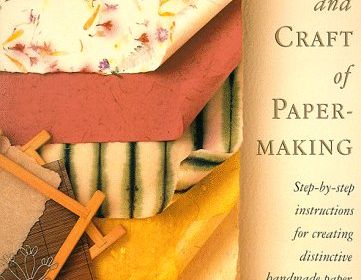 The Art & Craft of Paper Making